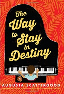 The Way To Stay In Destiny - Augusta Scattergood